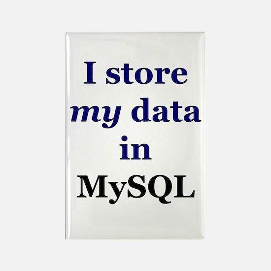 """I store my data in MySQL"" Rectangle Magnet"