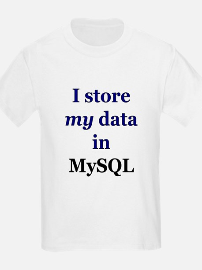 """I store my data in MySQL"" Kids T-Shirt"