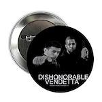"Dishonorable Vendetta 2.25"" Button (10 pack)"