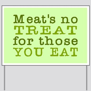 Meat's No Treat Animal Rights Yard Sign