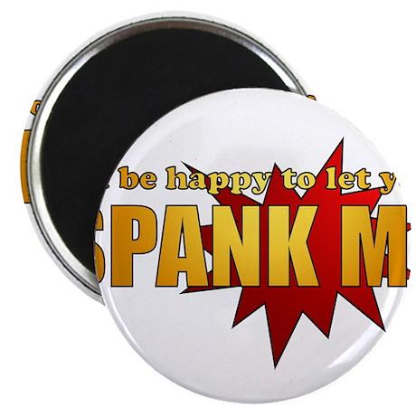 """Spank Me!"" 2.25"" Magnet (10 pack)"
