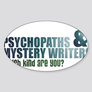 """""""Psychopaths and Mystery Writ Sticker (Oval)"""
