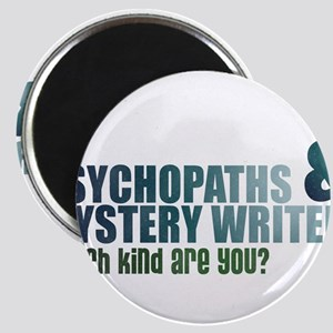 """""""Psychopaths and Mystery Writ Magnet"""