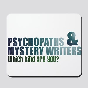 """Psychopaths and Mystery Writ Mousepad"