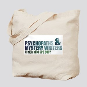 """""""Psychopaths and Mystery Writ Tote Bag"""