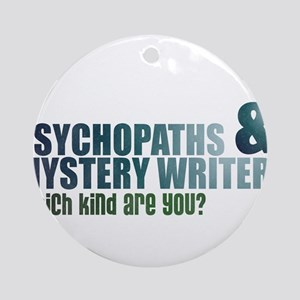 """""""Psychopaths and Mystery Writ Ornament (Round)"""