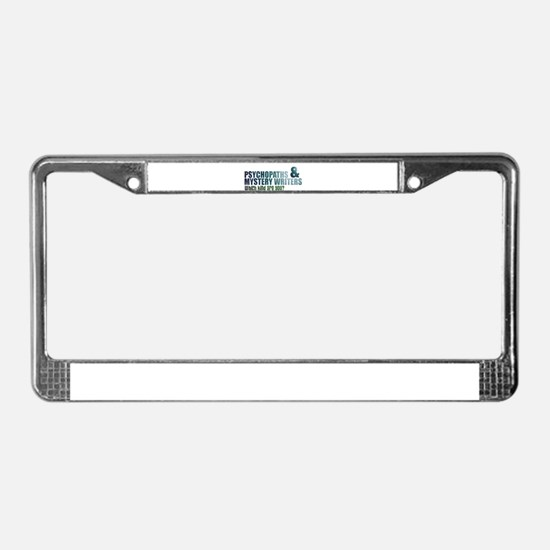 """""""Psychopaths and Mystery Writ License Plate Frame"""