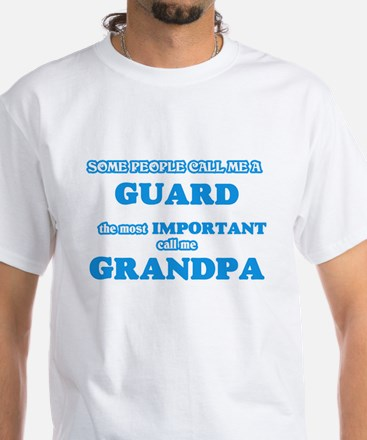 Some call me a Guard, the most important c T-Shirt