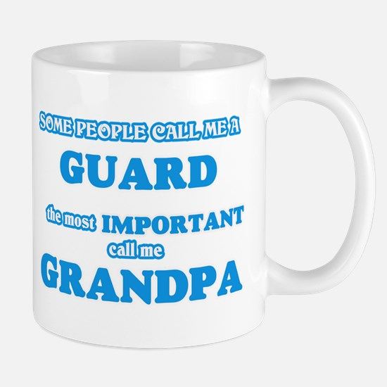 Some call me a Guard, the most important call Mugs