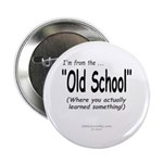 """Old School"" 2.25"" Button"
