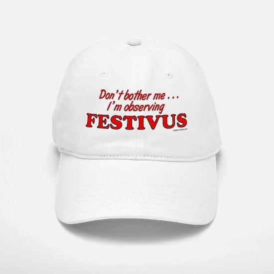 I'm Observing FESTIVUS™ Baseball Baseball Cap