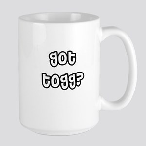 Got Togg? Large Mug