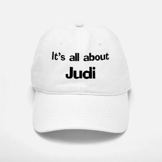 It's all about Judi Baseball Baseball Cap