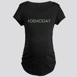 Demo Day Hashtag Maternity T-Shirt
