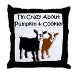 I'm Crazy About Pumpkin and Cookie Throw Pillow