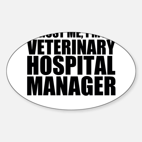 Trust Me, I'm A Veterinary Hospital Manager St