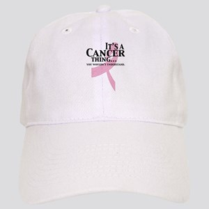 It's a Cancer Thing Cap