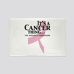 It's a Cancer Thing Rectangle Magnet