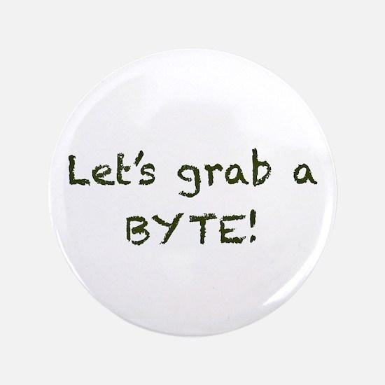 "Let's grab a BYTE! - 3.5"" Button"
