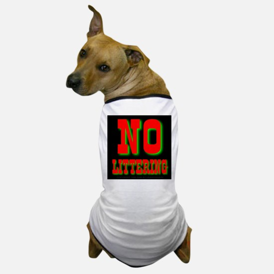 No Littering Dog T-Shirt