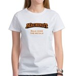 Machinist / Metals Women's T-Shirt