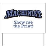 Machinist / Print Yard Sign