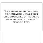 Machinist / Genesis Yard Sign