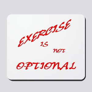 Exercise is not Optional (red Mousepad