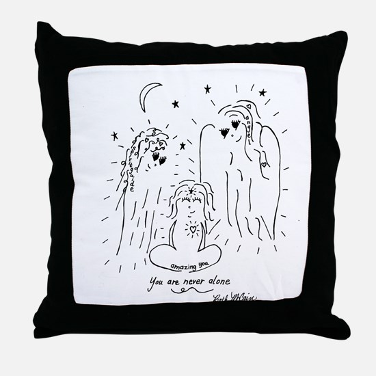 Funny You never alone Throw Pillow