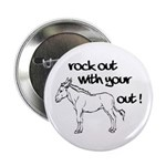 """Rock Out With Your Ass Out ! 2.25"""" Button (10"""
