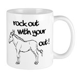 Rock Out With Your Ass Out ! Mug