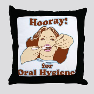 Hooray For Oral Hygiene Throw Pillow