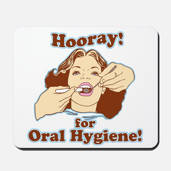 Hooray For Oral Hygiene Mousepad