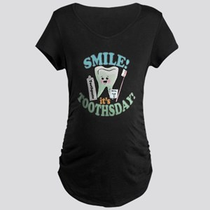 Smile It's Toothsday! Maternity Dark T-Shirt
