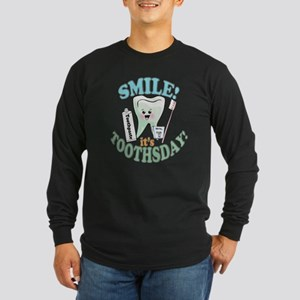 Smile It's Toothsday! Long Sleeve Dark T-Shirt