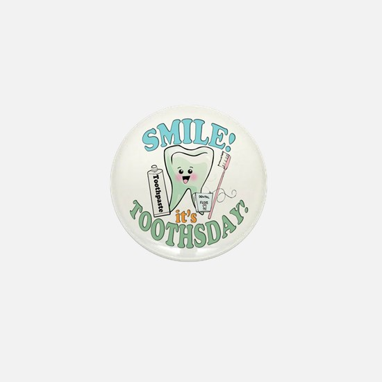 Smile It's Toothsday! Mini Button