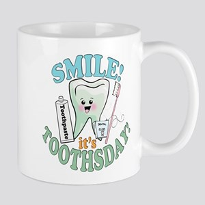 Smile It's Toothsday! Mug