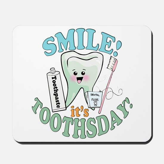 Smile It's Toothsday! Mousepad