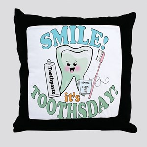 Smile It's Toothsday! Throw Pillow