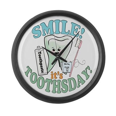 Smile It's Toothsday! Large Wall Clock
