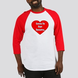 Love is for losers Baseball Jersey