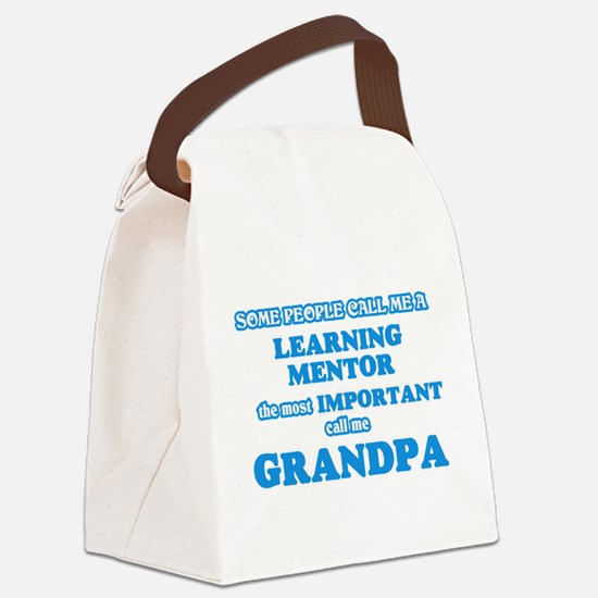 Some call me a Learning Mentor, t Canvas Lunch Bag
