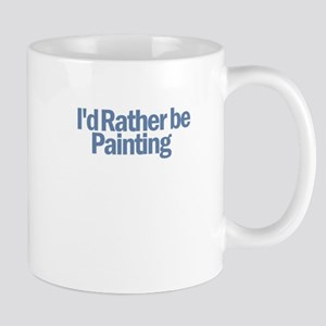 I'd Rather Be Painting Mug