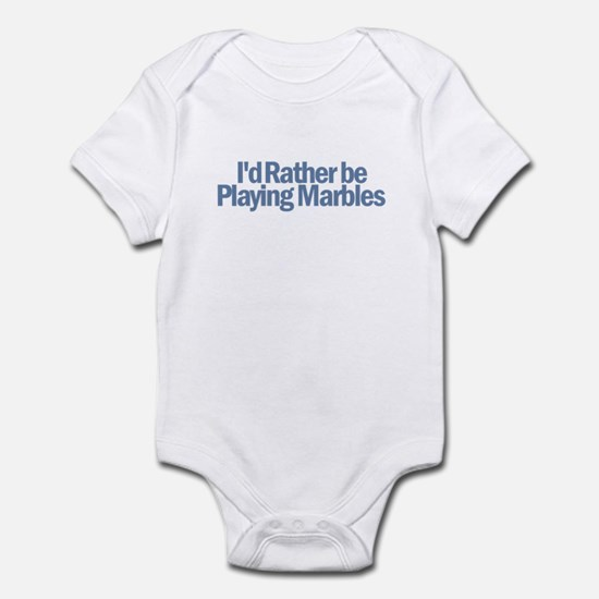 I'd Rather be Playing Marbles Infant Bodysuit