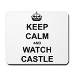 """Keep Calm And Watch Castle"" Mousepad"