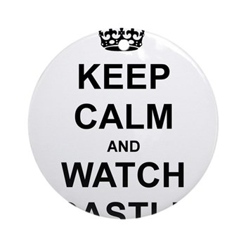 """Keep Calm And Watch Castle"" Ornament (Round)"