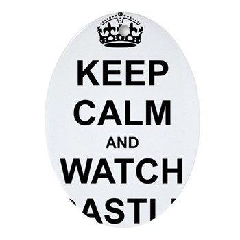 """""""Keep Calm And Watch Castle"""" Ornament (Oval)"""
