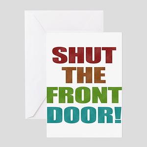 Shut The Front Door Greeting Card