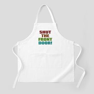 Shut The Front Door Apron