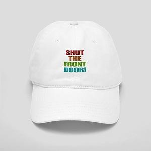 Shut The Front Door Cap